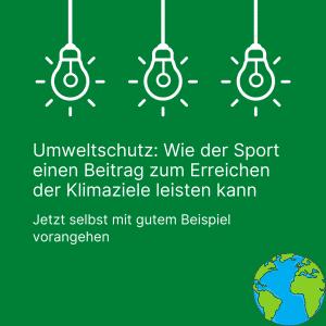 Drei Glühbirnen und ein Erde-Icon. Zudem der Text: Umweltschutz: Wie der Sport einen Beitrag zum Erreichen der Klimaziele leisten kann